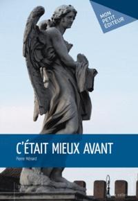 Pierre Ménard - C'était mieux avant.