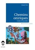 Jacques Gros - Chemins oniriques - Nouvelles.