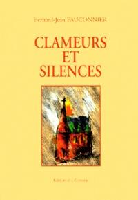 Bernard-Jean Fauconnier - Clameurs et silences.