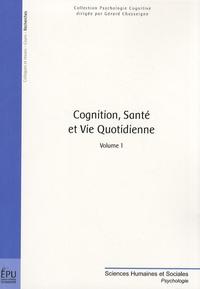 Gérard Chasseigne - Cognition, santé et vie quotidienne - Volume 1.