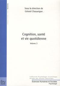 Gérard Chasseigne - Cognition, Santé et Vie Quotidienne - Volume 3.