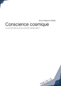Conscience cosmique - La vie est-elle la clé du cosmos observable ?.pdf
