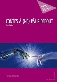 Yves Thélen - Contes à (ne) pâlir debout.
