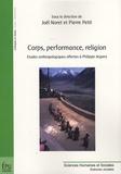 Joël Noret et Pierre Petit - Corps, performance, religion - Etudes anthropologiques offertes à Philippe Jespers.