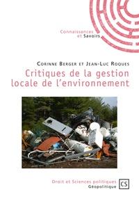 Corinne Berger et Jean-Luc Roques - Critiques de la gestion locale de l'environnement.