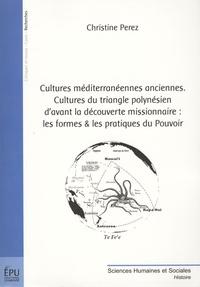 Christine Pérez - Cultures méditerranéennes anciennes - Cultures du triangle polynésien d'avant la découverte missionnaire : les formes & les pratiques du pouvoir.
