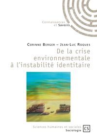 Corinne Berger et Jean-Luc Roques - De la crise environnementale à l'instabilité identitaire.