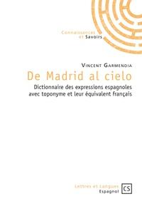 De Madrid al cielo - Dictionnaire des expressions espagnoles avec toponyme et leur équivalent français.pdf