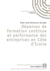 Tano Jean Stanislas Casimir - Dépenses de formation continue et performance des entreprises en Côte d'Ivoire.