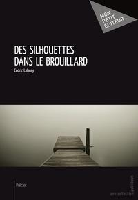 Cedric Lalaury - Des silhouettes dans le brouillard.