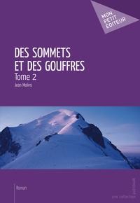 Jean Molins - Des sommets et des gouffres Tome 2 : .