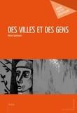 Michel Spielmann - Des villes et des gens.