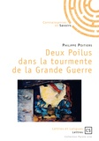 Philippe Poitiers - Deux poilus dans la tourmente de la grande guerre.
