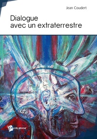 Jean Coudert - Dialogue avec un extraterrestre.