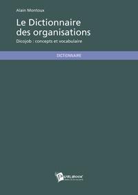 Alain Montoux - Dictionnaire des organisations.