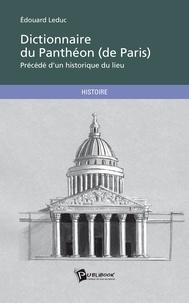 Edouard Leduc - Dictionnaire du Panthéon de Paris.