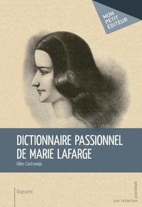 Gilles Castroviejo - Dictionnaire passionnel de Marie Lafarge.