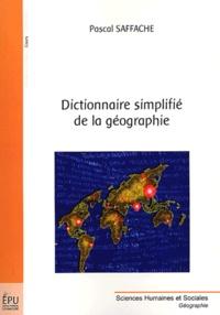 Pascal Saffache - Dictionnaire simplifié de la géographie.
