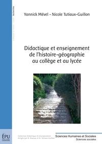 Yannick Mével et Nicole Tutiaux-Guillon - Didactique et enseignement de l'Histoire-Géographie au Collège et au Lycée.