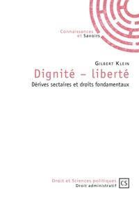 Gilbert Klein - Dignité-liberté - Dérives sectaires et droits fondamentaux.