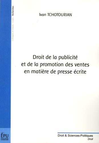 Ivan Tchotourian - Droit de la publicité et de la promotion des ventes en matière de presse écrite.