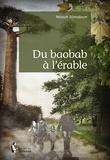 Neloum Djimadoum - Du baobab à l'érable.