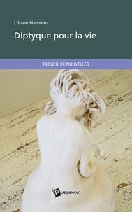 Liliane Hammes - Dyptique pour la vie.