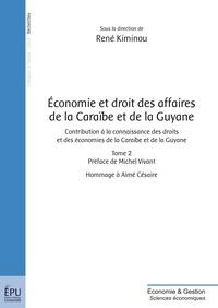 René Kiminou - Economie et droit des affaires de la Caraïbe et de la Guyane - Tome 2, Contribution à la connaissance des droits et des économies de la Caraïbe et de la Guyane.