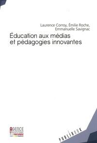 Laurence Corroy-Labardens et Emilie Roche - Education aux médias et pédagogies innovantes - Enjeux et perspectives interculturelles.