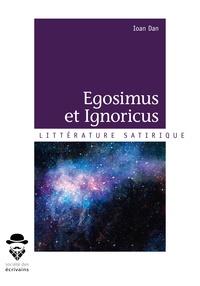 Ioan Dan - Egosimus et ignoricus.