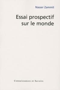 Nasser Zammit - Essai prospectif sur le monde.