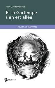 Jean-Claude Vignaud - Et la Gartempe s'en est allée.
