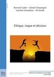 Bernard Cadet - Ethique, risque et décision.