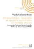 Louis-Martin Onguéné Essono et Venant Eloundou Eloundou - Ethnostylistique : imaginaire et hybridité linguistiques en contexte africain - Hommage au Professeur Gervais Mendo Ze.