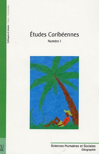 Corinne Plantin et Pascal Saffache - Etudes caribéennes N° 1 : .
