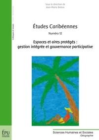 Jean-Marie Breton - Etudes caribéennes N° 12 : Espaces et aires protégés : gestion intégrée et gouvernance participative.