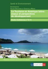 Olivier Dehoorne et Christelle Murat - Etudes caribéennes N° 13-14 : Le tourisme en Amérique latine : enjeux et perspectives de développement.
