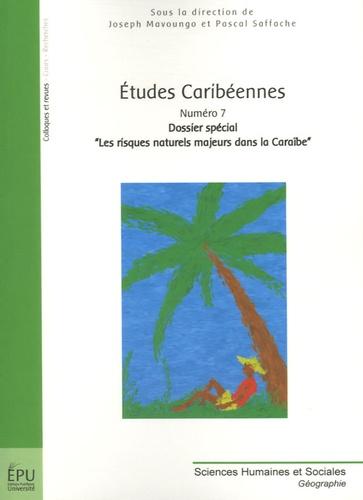Joseph Mavoungo et Pascal Saffache - Etudes caribéennes N° 7 : Les risques naturels majeurs dans la Caraïbe.