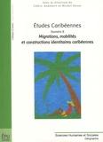 Cédric Audebert et Michel Desse - Etudes caribéennes N° 8 : Migrations, mobilités et constructions identitaires caribéennes.