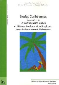 Pascal Saffache et Olivier Dehoorne - Etudes caribéennes N° 9 et 10 : Le tourisme dans les îles et littoraux tropicaux et subtropicaux - Usages des lieux et enjeux de développement.