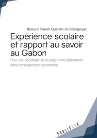 Romaric Franck Quentin de Mongaryas - Expérience scolaire et rapport au savoir au Gabon.