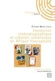 Etienne-Marie Lassi - Expression cinématographique et création romanesque en Afrique francophone.