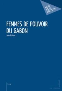Janis Otsiemi - Femmes de pouvoir du Gabon.