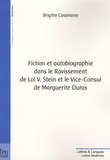 Brigitte Cassirame - Fiction et autobiographie dans le Ravissement de Lol V Stein et le Vice-Consul de Marguerite Duras.
