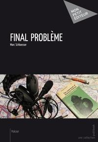 Marc Schloesser - Final problème.