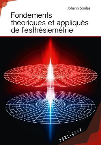Johann Soulas - Fondements théoriques et appliqués de l'esthésiemétrie.