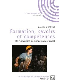 Daniel Dufourt - Formation, savoirs et compétences - De l'université au monde professionnel.