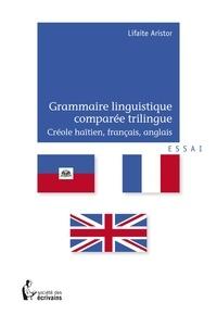 Grammaire linguistique comparée trilingue : créole haïtien-français-anglais.pdf