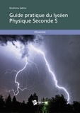 Ibrahima Sakho - Guide pratique du lycéen - Physique Seconde S.