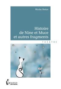 Nicolas Breton - Histoire de nine et muce et autres fragments.